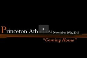Princeton Athletics 2013 Video: Coming Home